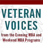 Veteran Voices from the Evening MBA and Weekend MBA Programs