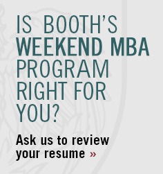 Is Booth's Weekend MBA Program Right for You? Ask us to review your resume
