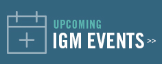 Upcoming IGM Events