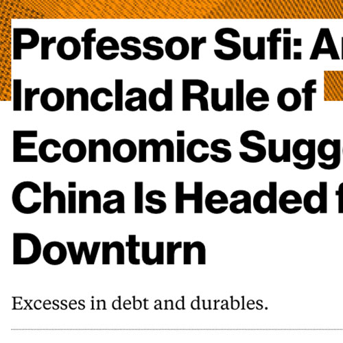 January 15, 2016, Bloomberg News (Article) - Professor Sufi: An Ironclad Rule of Economics Suggests  China Is Headed for a Downturn – Amir Sufi