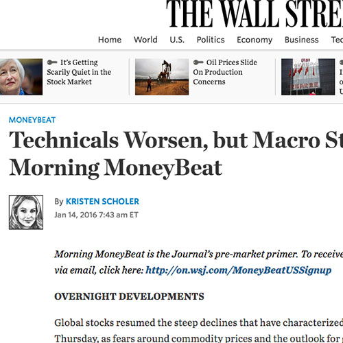 January 14, 2016, The Wall Street Journal - Technicals Worsen, but Macro Story Mainly  Unchanged –Morning MoneyBeat