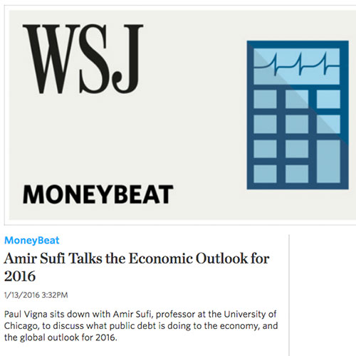 January 13, 2016, The Wall Street Journal (Podcast) - Amir Sufi Talks the Economic Outlook for 2016