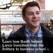 Learn how Booth helped Lance transition from the military to business school
